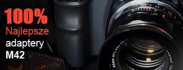 Adaptery M42 na Canon, Nikon, Sony, Pentax, Fuji, NEX i inne.